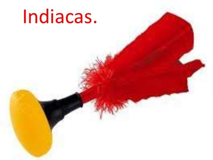 Indiacas.