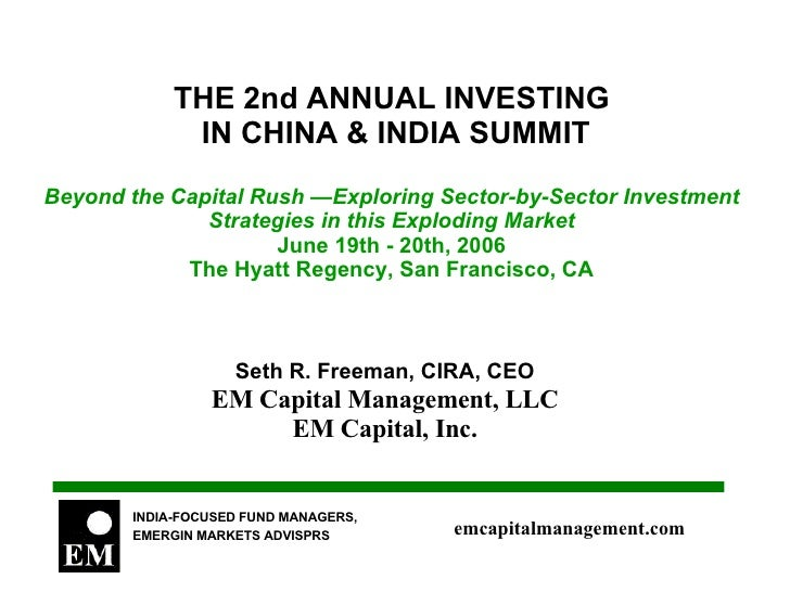 THE 2nd ANNUAL INVESTING  IN CHINA & INDIA SUMMIT Beyond the Capital Rush —Exploring Sector-by-Sector Investment Strategie...