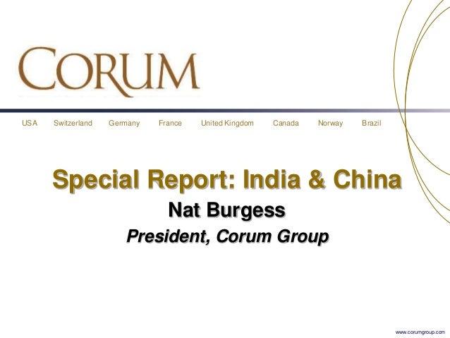 USA Switzerland Germany France United Kingdom Canada Norway Brazil www.corumgroup.com Special Report: India & China Nat Bu...