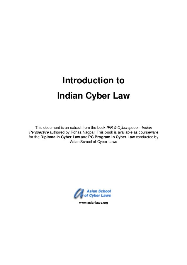 Introduction to Indian Cyber Law This document is an extract from the book IPR & Cyberspace – Indian Perspective authored ...