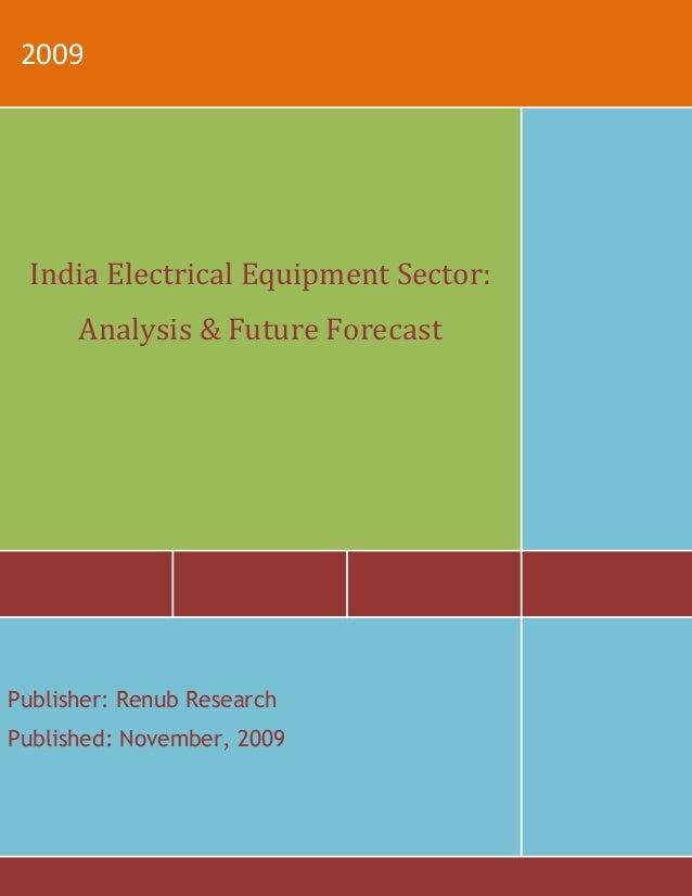 2009India Electrical Equipment Sector:Analysis & Future ForecastPublisher: Renub ResearchPublished: November, 2009