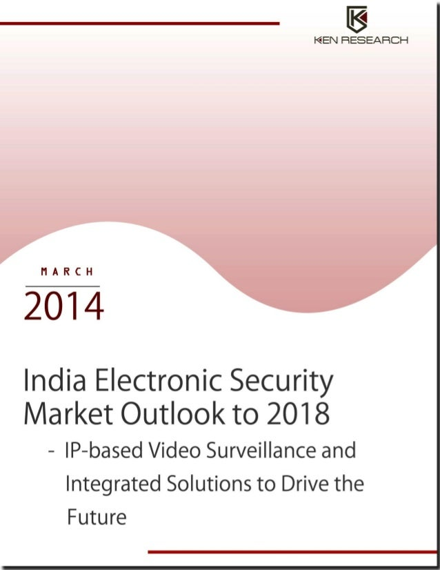TABLE OF CONTENTS 1.  India Electronic Security Market Introduction  2.  India Electronic Security Market Value Chain  3. ...