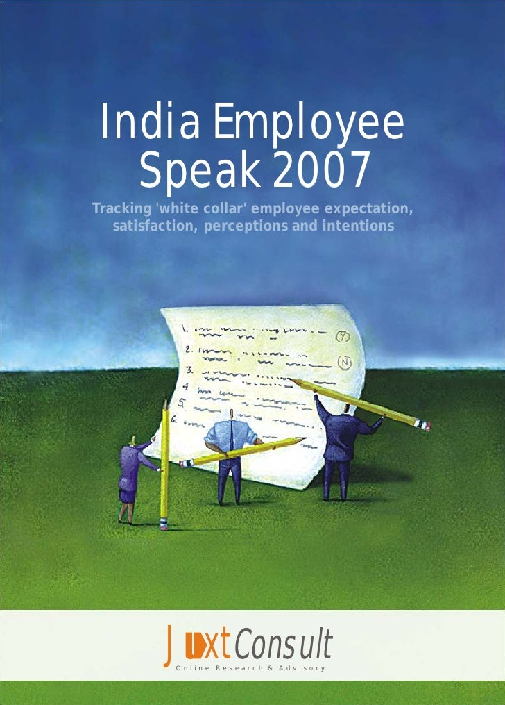 India Employee    Speak 2007 Tracking 'white collar' employee expectation,    satisfaction, perceptions and intentions    ...