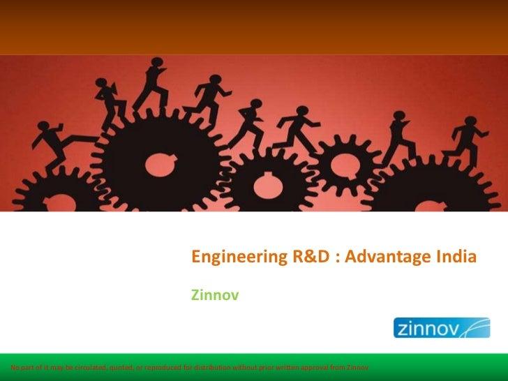 Engineering R&D : Advantage India                                                         ZinnovNo part of it may be circu...