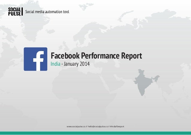 Facebook Performance Report  India - January 2014  www.socialpulse.co // hello@socialpulse.co // #indiafbreport