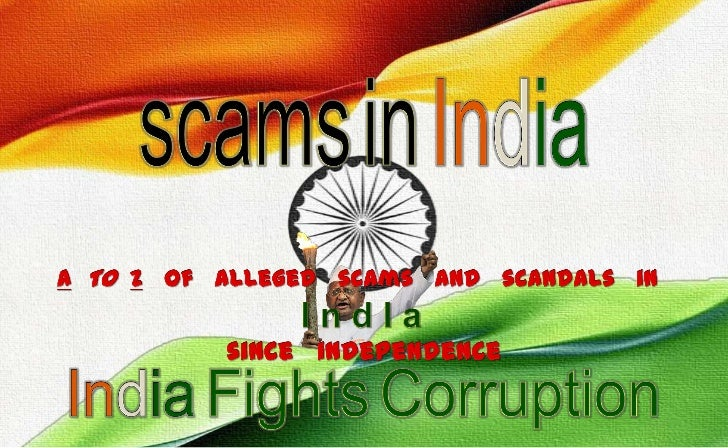 scamsinIndia<br />ATOz   of   alleged   scams   and   scandals   in<br />I n d I a<br />since   independence<br />IndiaF...