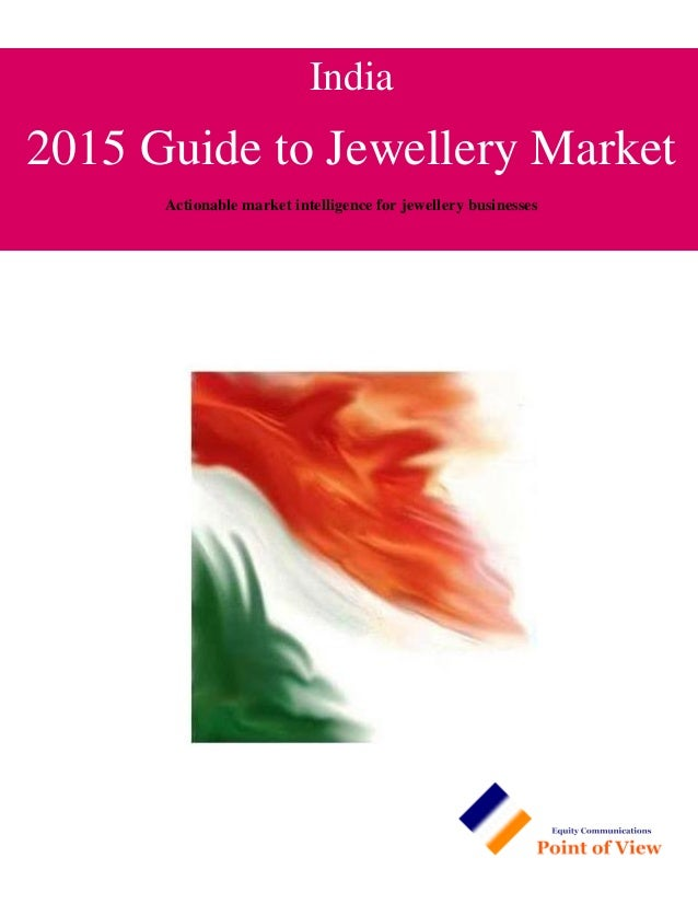 India 2015 Guide to Jewellery Market Actionable market intelligence for jewellery businesses