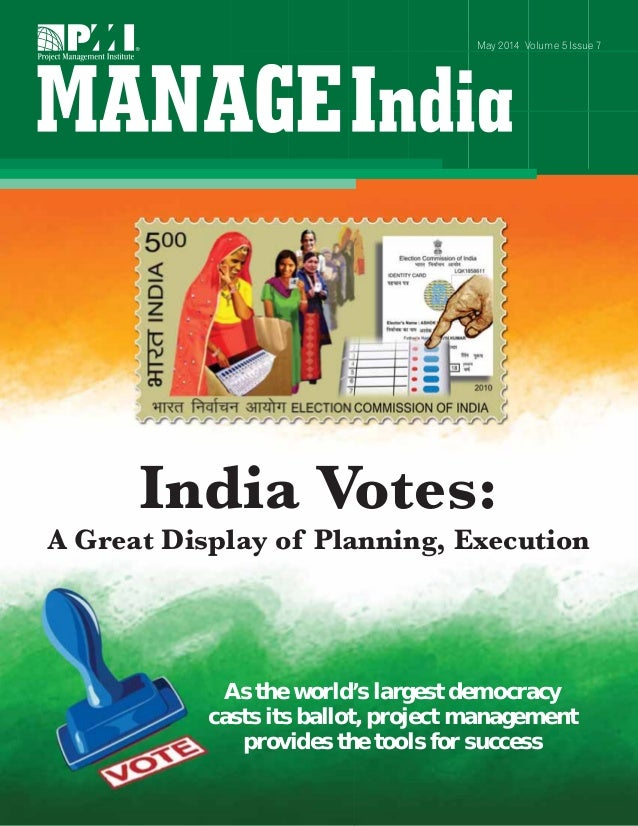 As the world's largest democracy casts its ballot, project management provides the tools for success May 2014 Volume 5 Iss...