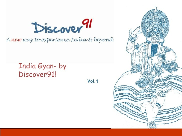 Follow Us on Facebook     India Gyan- by Discover91!                               Vol.1