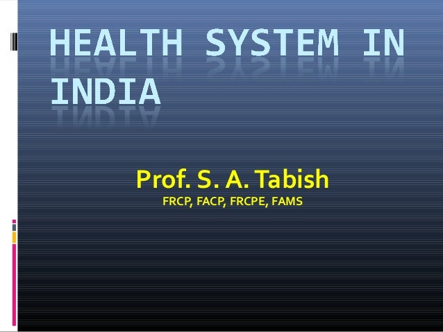 Prof. S. A. Tabish FRCP, FACP, FRCPE, FAMS