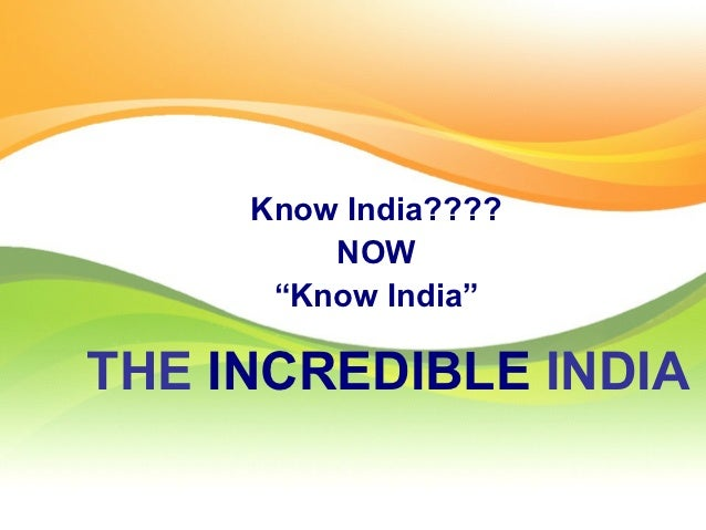 """Know India????         NOW      """"Know India""""THE INCREDIBLE INDIA"""
