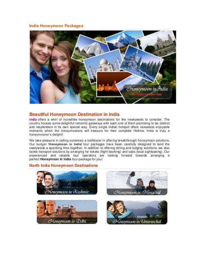 India Honeymoon PackagesBeautiful Honeymoon Destination in IndiaIndia offers a whirl of incredible honeymoon destinations ...