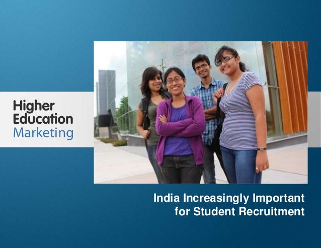 India Increasingly Important for Student Recruitment  India Increasingly Important for Student Recruitment Slide 1