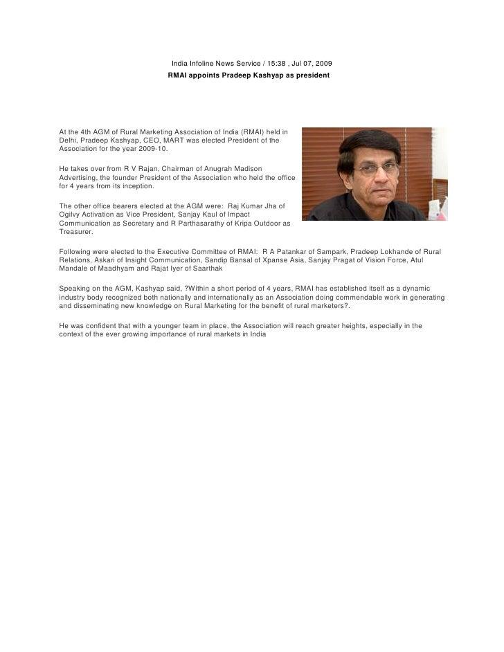 India Infoline News Service / 15:38 , Jul 07, 2009                                  RMAI appoints Pradeep Kashyap as presi...