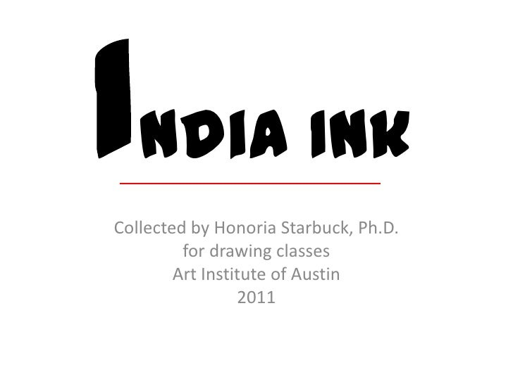 India Ink<br />Collected by HonoriaStarbuck, Ph.D. <br />for drawing classes<br />Art Institute of Austin<br />2011<br />