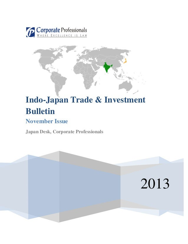 Indo-Japan Trade & Investment Bulletin November Issue Japan Desk, Corporate Professionals  2013