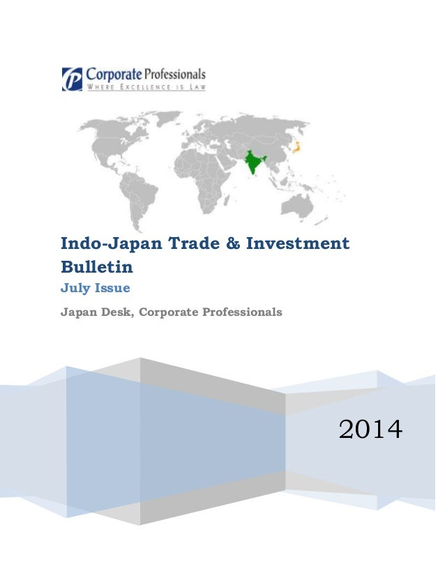 2014 Indo-Japan Trade & Investment Bulletin July Issue Japan Desk, Corporate Professionals