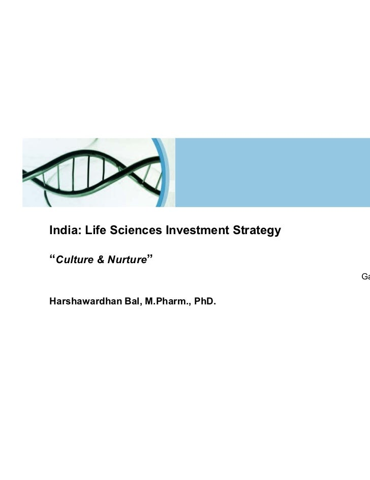 """India: Life Sciences Investment Strategy""""Culture & Nurture""""                                           Gaithersburg, MD    ..."""