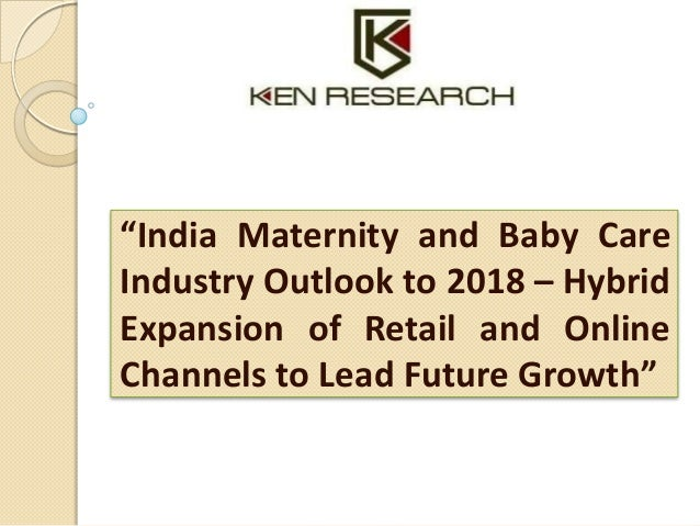 India Maternity and Baby Care Industry Research Report