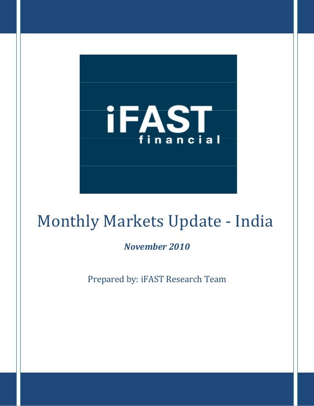 ` Monthly Markets Update - India November 2010 Prepared by: iFAST Research Team