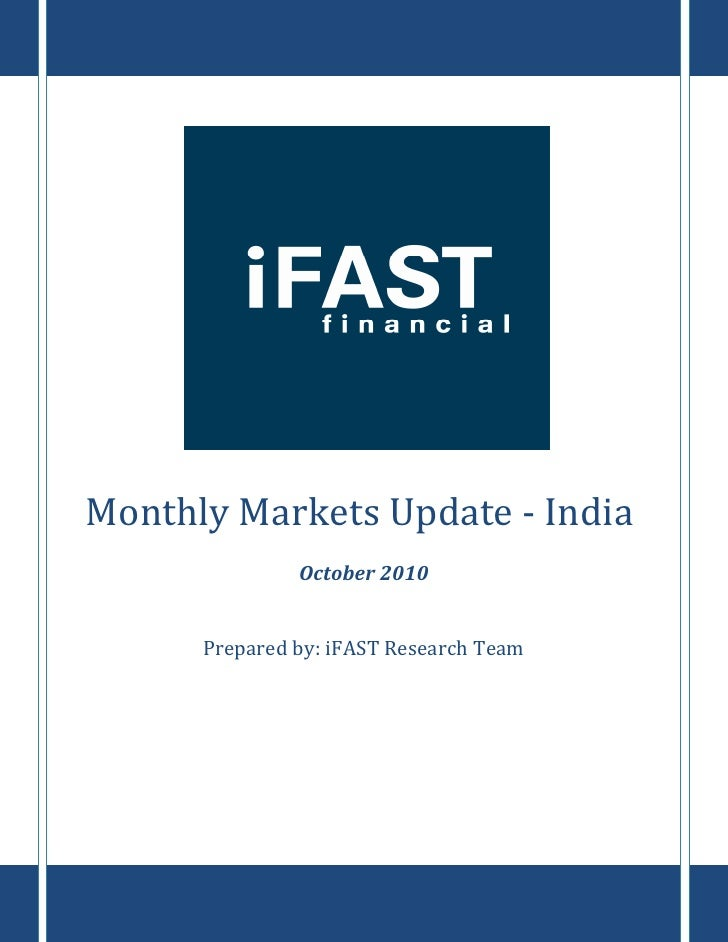Monthly Markets Update - India                October 2010         Prepared by: iFAST Research Team