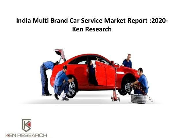 India Multi Brand Car Service Market Report 2020 India