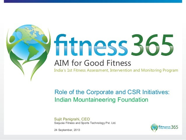 Role of Corporates and CSR Initiatives - in the context of Indian Mountaineering Foundation and Disaster Management (by Sujit Panigrahi, fitness365)