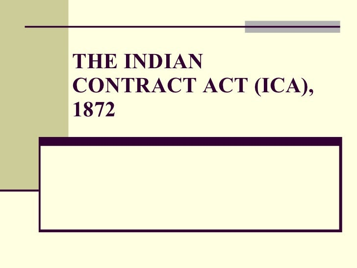 THE INDIAN CONTRACT ACT (ICA), 1872