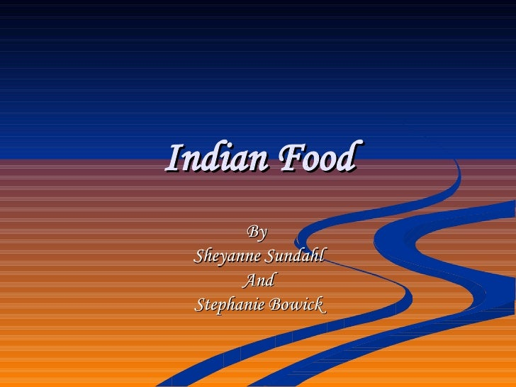 Indian Food By  Sheyanne Sundahl And Stephanie Bowick