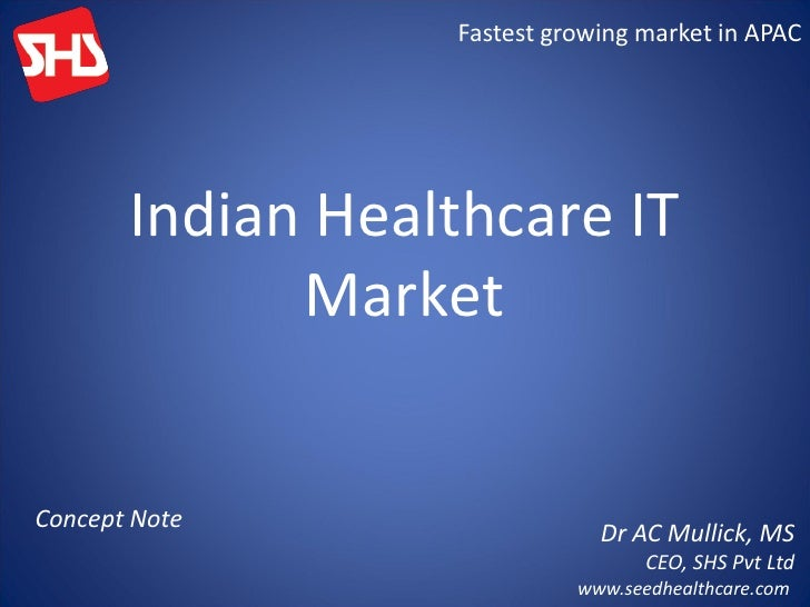 Fastest growing market in APAC            Indian Healthcare IT              Market   Concept Note                         ...
