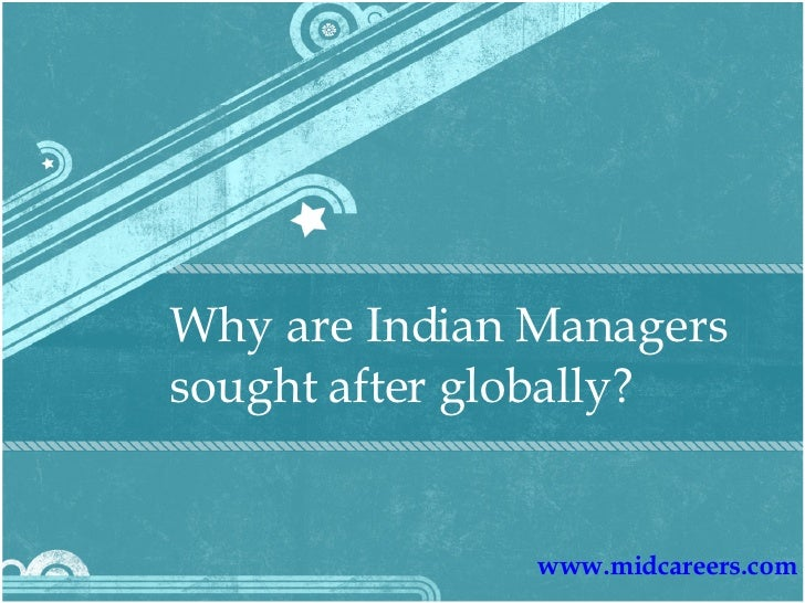 Why are Indian Managers sought after globally?