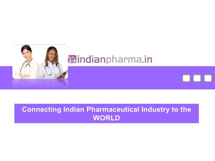 Connecting Indian Pharmaceutical Industry to the WORLD