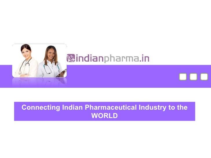 Indian Pharma: Connecting Pharma Industry to World