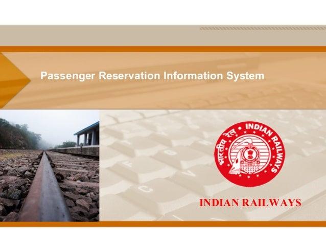 Passenger Reservation Information System                            INDIAN RAILWAYS