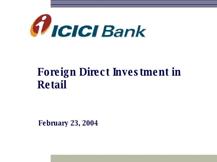 Foreign Direct Investment in Retail February 23, 2004