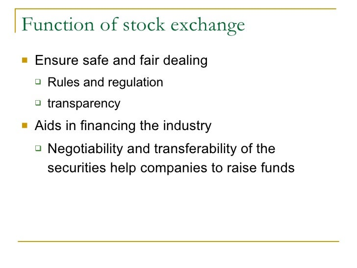 role and functions of stock exchange Functions of stock exchange - main functions in the market, article posted by gaurav akrani on kalyan city life blog.