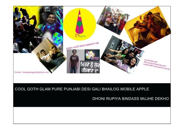 COOL GOTH GLAM PURE PUNJABI DESI GALI BHAILOG MOBILE APPLE                                   DHONI RUPIYA BINDASS MUJHE DE...