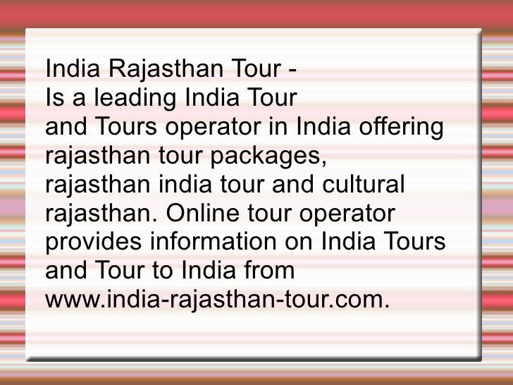 India Rajasthan Tour -  Is a leading India Tour  and Tours operator in India offering rajasthan tour packages,  rajasthan ...