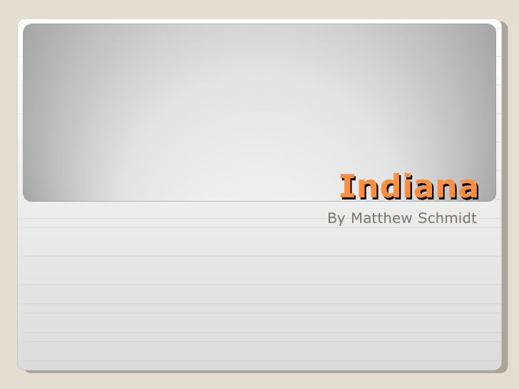 Indiana By Matthew Schmidt
