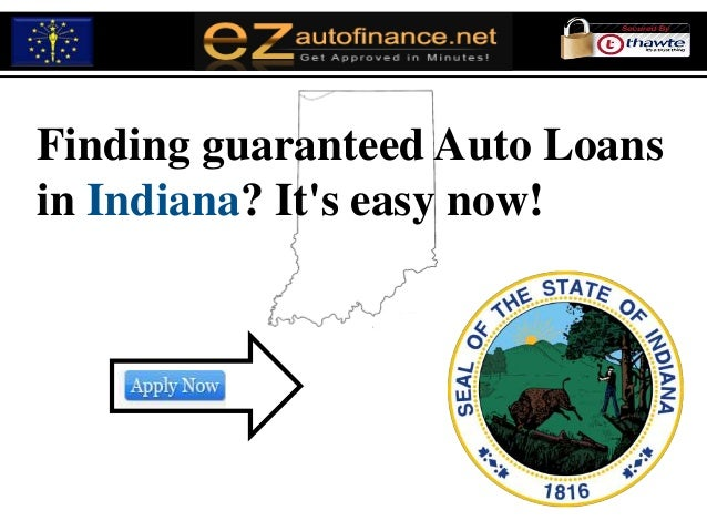 Finding guaranteed Auto Loansin Indiana? Its easy now!