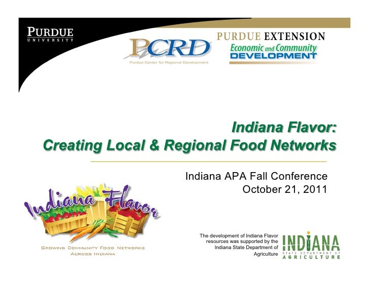 Indiana APA Fall Conference          October 21, 2011  The development of Indiana Flavor    resources was supported by the...