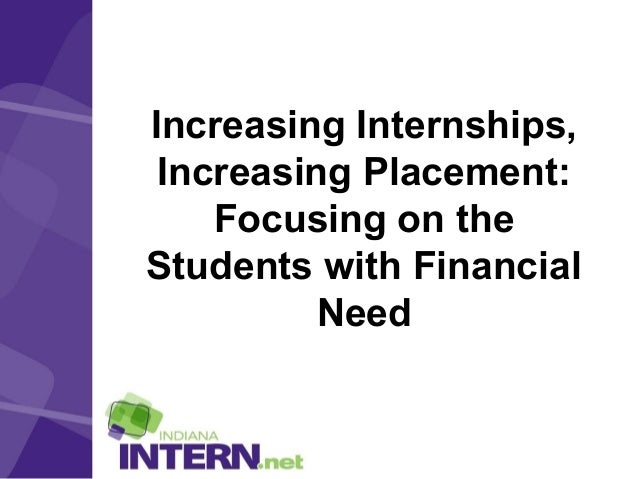 Increasing Internships , Increasing Placement: Focusing on the Student with Financial Need