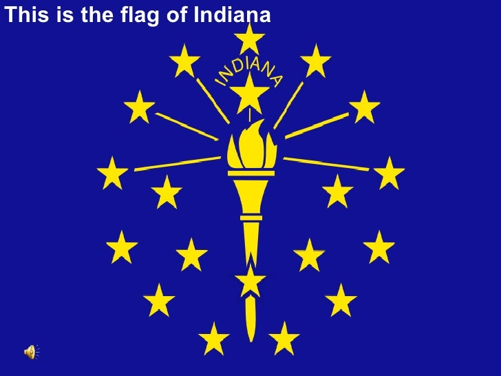 This is the flag of Indiana