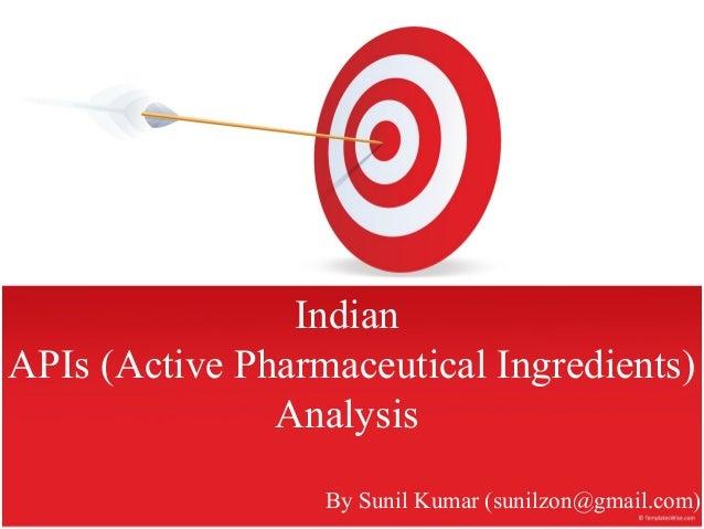 Indian APIs (Active Pharmaceutical Ingredients) Analysis By Sunil Kumar (sunilzon@gmail.com)
