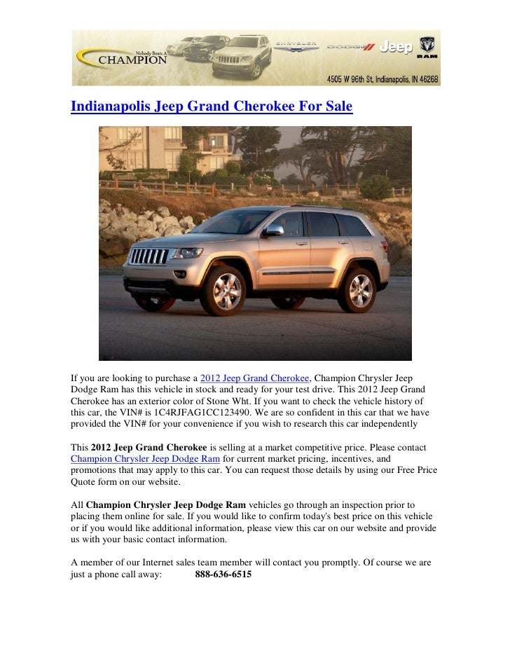 Indianapolis Jeep Grand Cherokee For SaleIf you are looking to purchase a 2012 Jeep Grand Cherokee, Champion Chrysler Jeep...