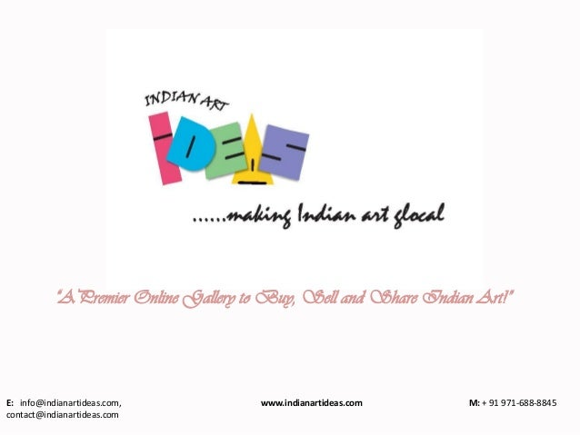 """APremier Online Gallery to Buy, Sell and Share Indian Art!""E: info@indianartideas.com, www.indianartideas.com M: + 91 971..."