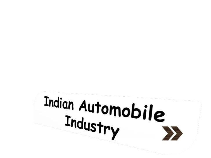 """indian automobile industry Topic """"financial appraisal of automobile industry in india (a case study  the performance of indian automobile industry is analysed  iii."""