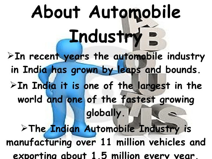 automobile sector in india essay In 2009, the automobile industry is expected to see a growth rate of around 9%, with the disclaimer that the auto industry in india has been hit badly by the ongoing global financial crisis the automobile industry in india happens to be the ninth largest in the world.