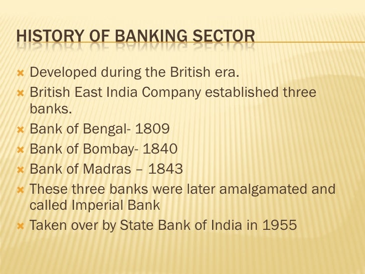 history of banking in india This article views the operatiotns of foreign banks in historical perspective, and  taking a cue  modern commercial banking in india, similar to that of the.
