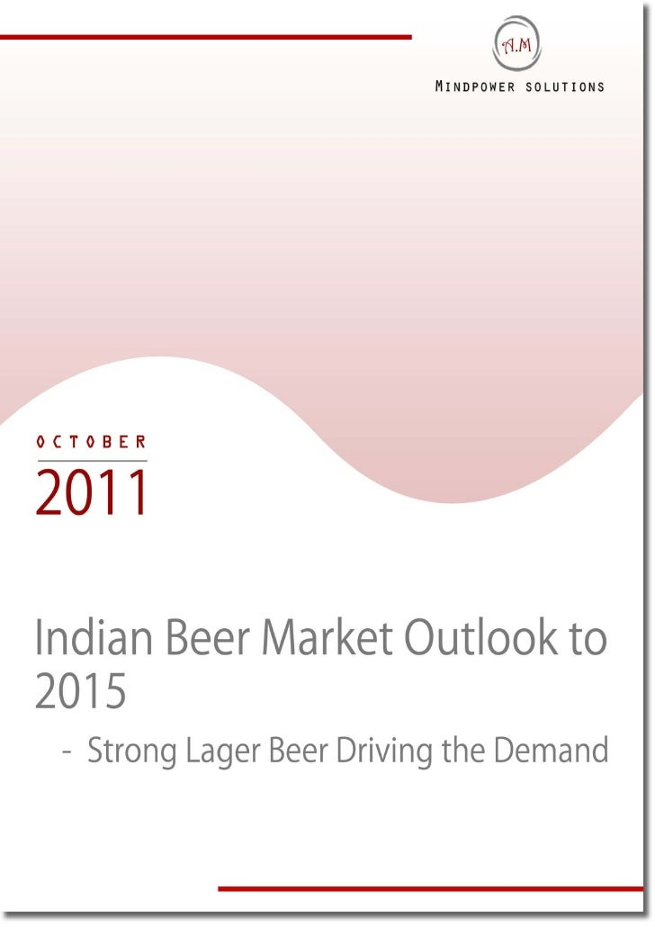 TABLE OF CONTENTS1.     Indian Beer Industry Market Introduction2.     Indian Beer Government Licensing and Regulations3. ...